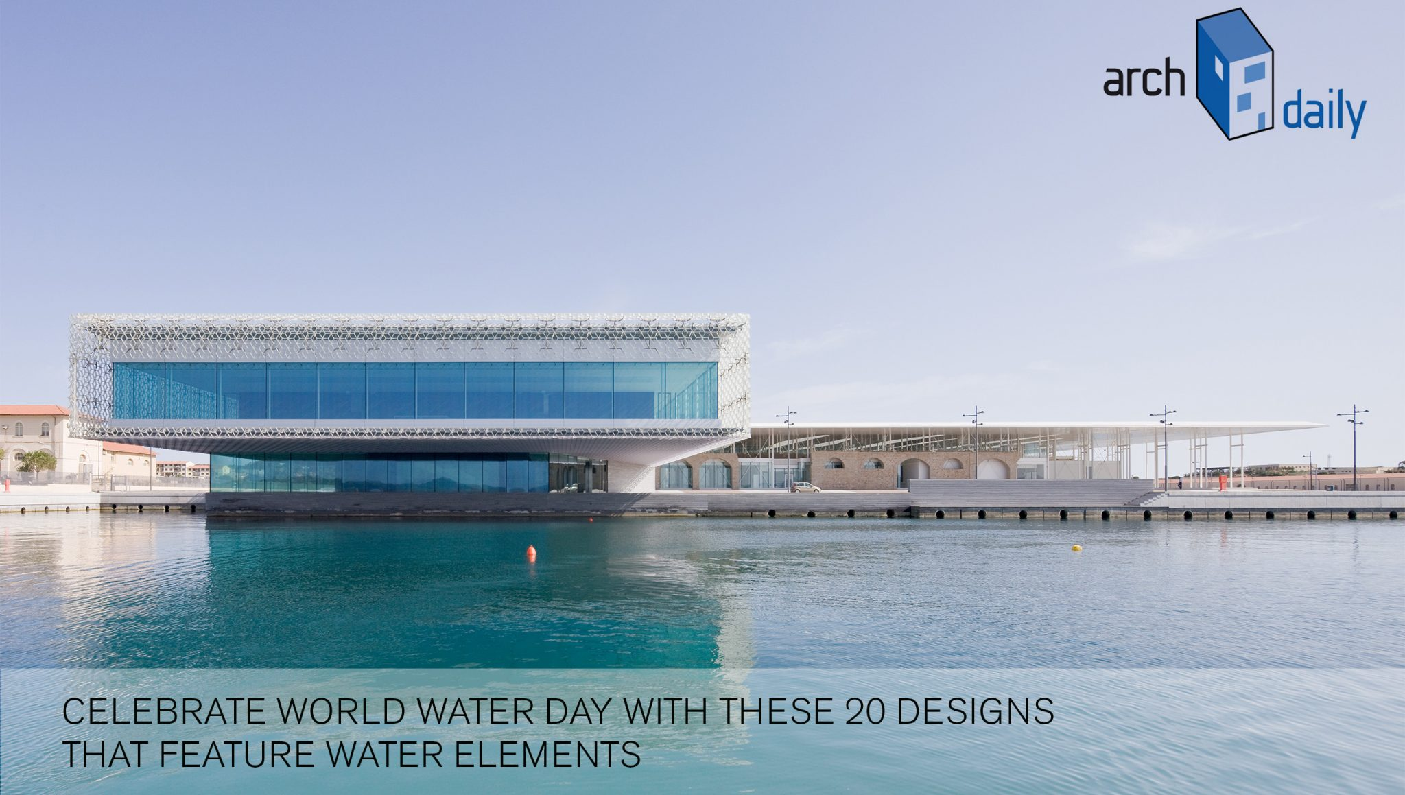 architecture buildings around the world. Archdaily Celebrates World Water Day This Year By Selecting 20 Buildings Around The That Utilize As A Central Design Feature. Architecture